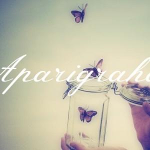 February: Living Aparigraha